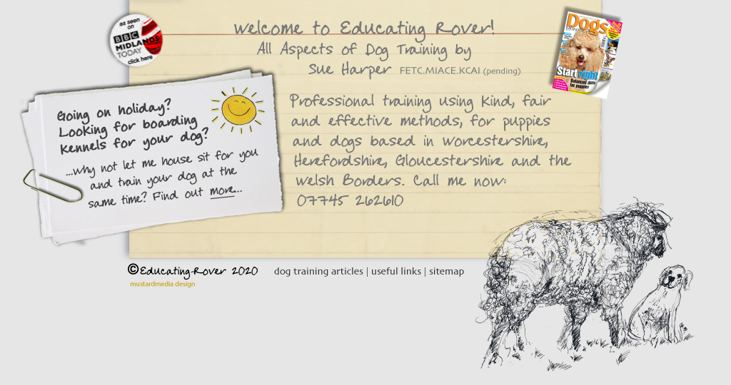 welcome to educating rover, reward based dog training. Professional dog training using kind, fair and effective methods, for puppies and dogs based in Worcestershire, Herefordshire, Gloucestershire and the Welsh borders. Call me now on 07745 262610